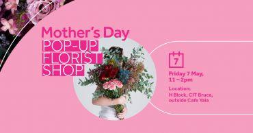 CIT Mother's Day Pop-up Florist Shop